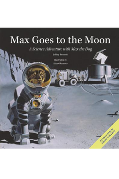 Max Goes to the Moon: A Science Adventure with Max the Dog