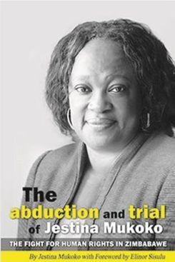 The Abduction and Trial of Jestina Mukoko, by Jestina Mukoko