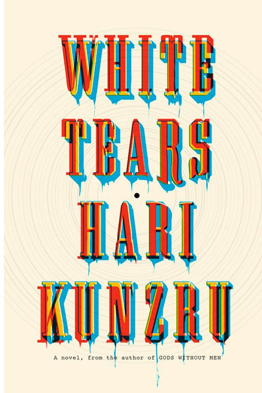 """White Tears"" by Hari Kunzru"