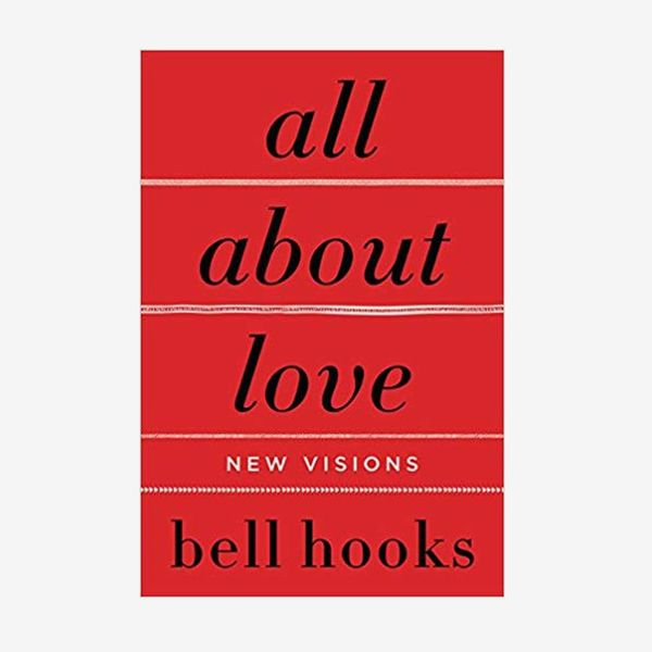 """All About Love: New Visions"" by bell hooks"