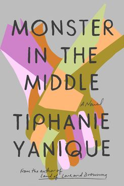 Monster in the Middle, by Tiphanie Yanique