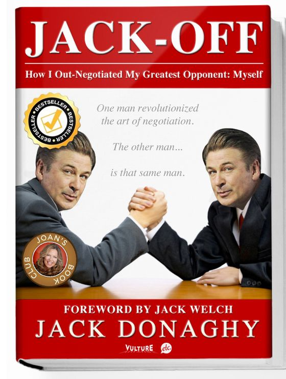 Herewith, a look at the cover of Jack-Off: How I Out-Negotiated My Greatest ...