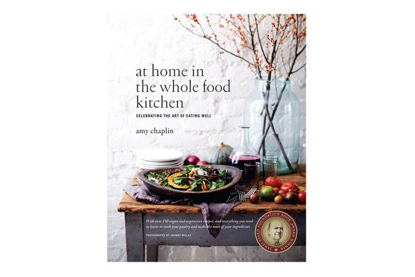 At Home in the Whole Food Kitchen by Amy Chaplin