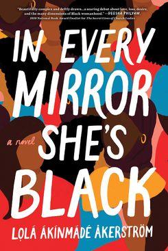 In Every Mirror She's Black by Lọlá Ákínmádé Åkerström