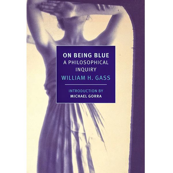 On Being Blue, William Gass (1975)