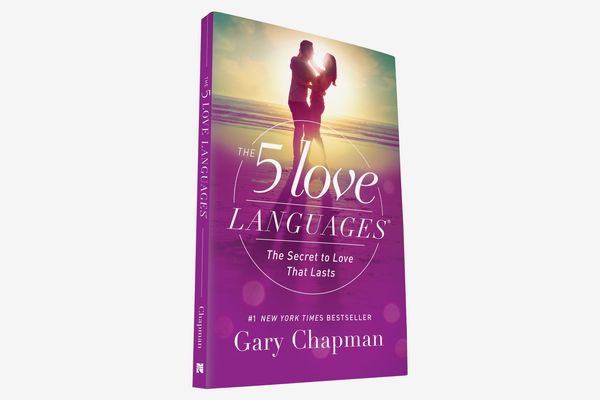The Five Love Languages: The Secret to Love that Lasts, by Gary Chapman