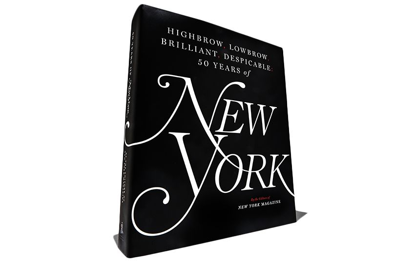 Highbrow Lowbrow Brilliant Despicable Fifty Years Of New York Magazine