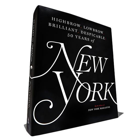 New York' Magazine 50th Anniversary Book 2017 | The Strategist | New York  Magazine