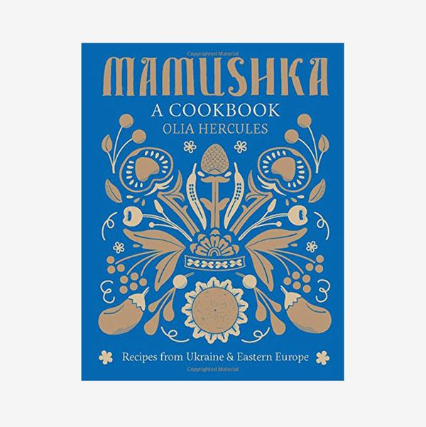 Mamushka: Recipes from Ukraine & Eastern Europe by Olia Hercules