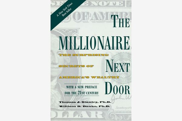 The Millionaire Next Door: The Surprising Secrets of America's Wealthy, by Thomas J. Stanley & William D. Danko