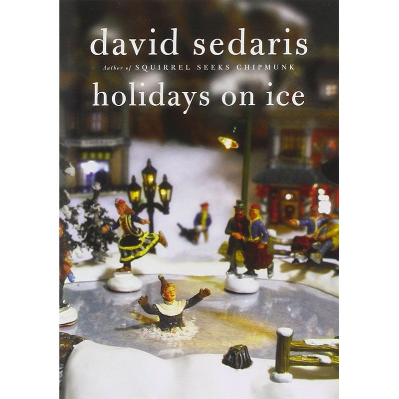 Holidays on Ice, by David Sedaris