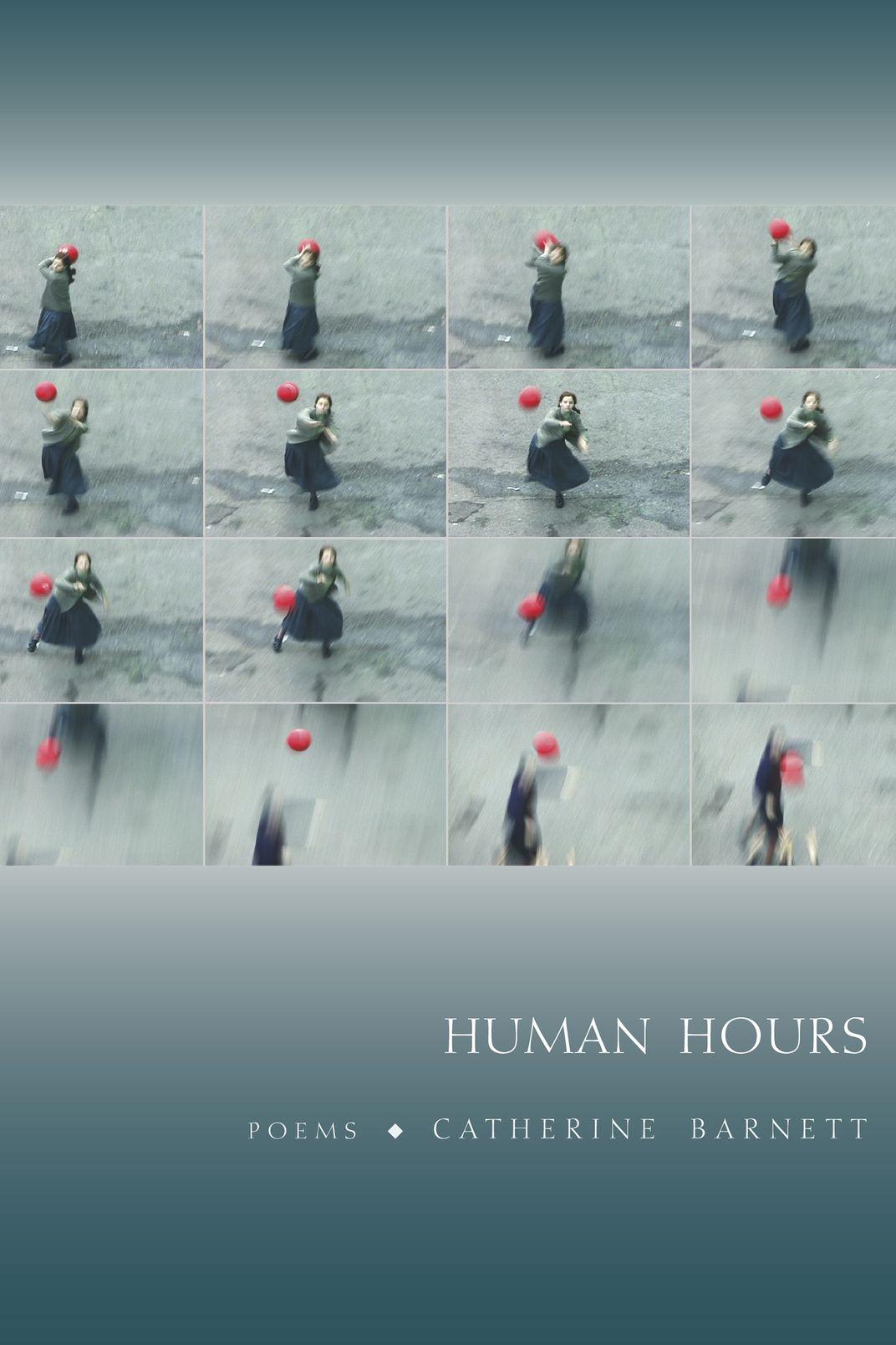 Human Hours, by Catherine Barnett (Graywolf Press)