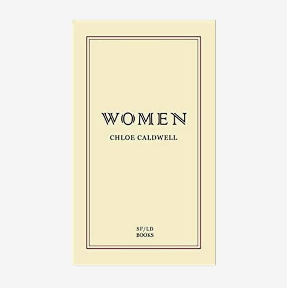 Women, by Chloe Caldwell