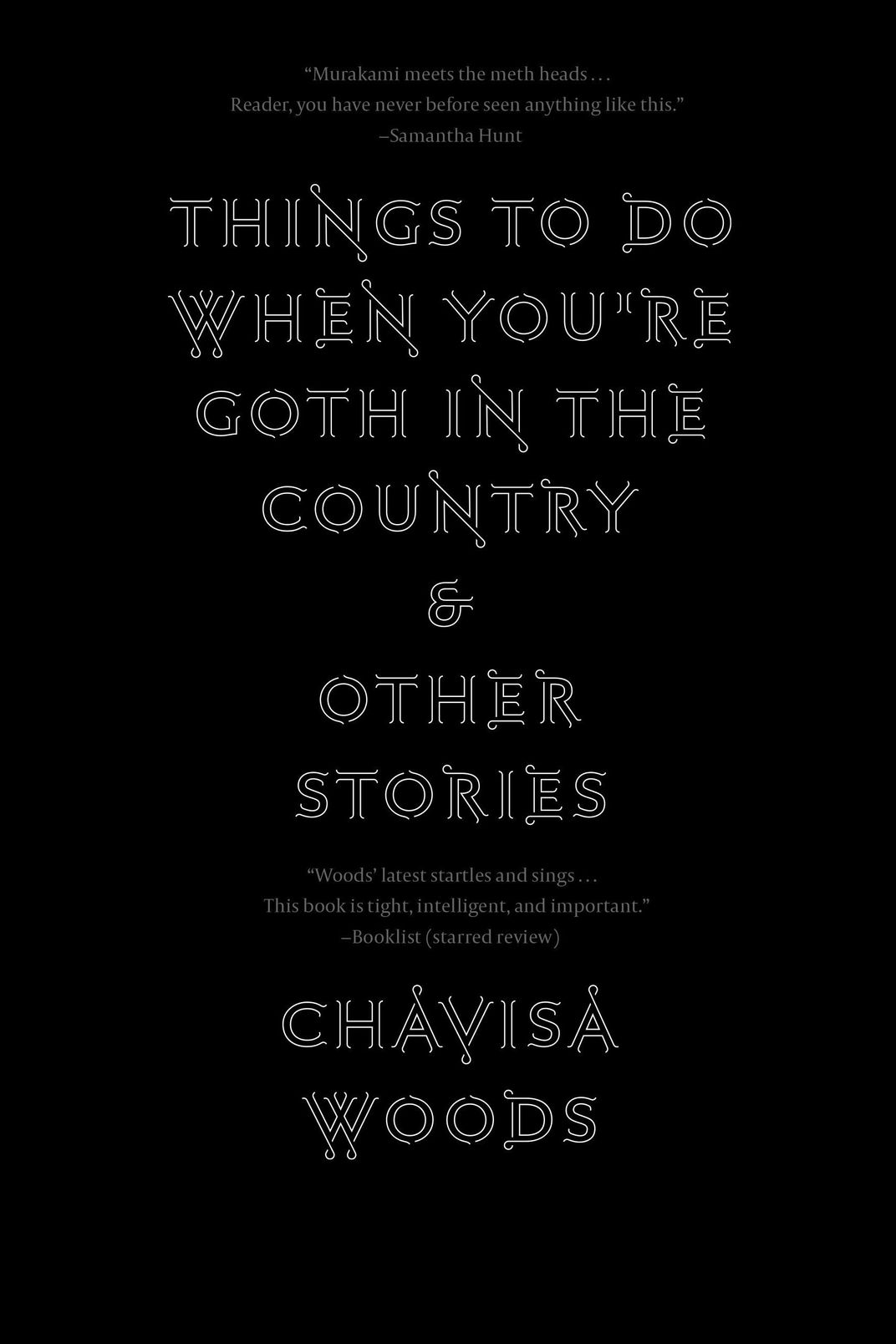 <em>Things to Do When You're Goth in the Country</em> by Chavisa Woods