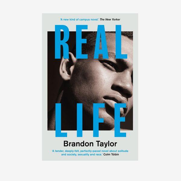 'Real Life,' by Brandon Taylor