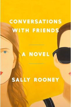"""Conversations With Friends"" by Sally Rooney"