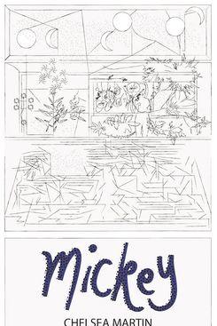 Mickey, by Chelsea Martin