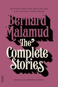 The Complete Stories, by Bernard Malamud