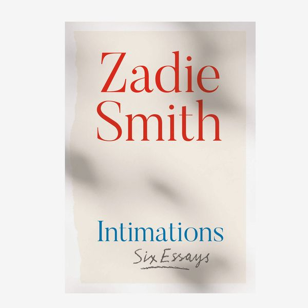 'Intimations: Six Essays', by Zadie Smith