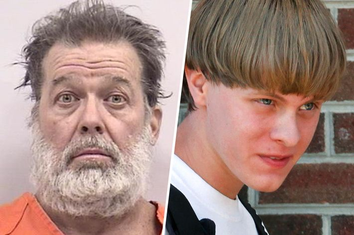 Robert Louis Dear; Dylann Roof.