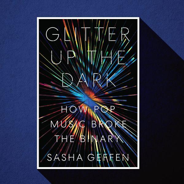 Glitter Up the Dark by Sasha Geffen