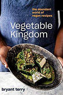 Vegetable Kingdom: The Abundant World of Vegan Baking by Bryant Terry