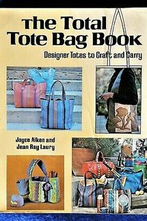 The Total Tote Bag Book by Joyce Aiken and Jean Laury