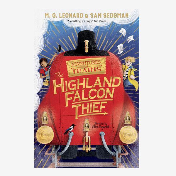 'The Highland Falcon Thief: Adventures on Trains,' by M.G. Leonard and Sam Sedgman