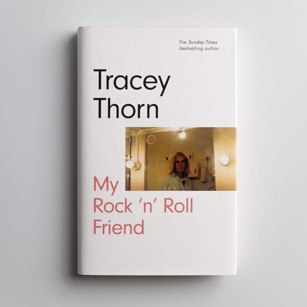 'My Rock'n'Roll Friend', by Tracey Thorn