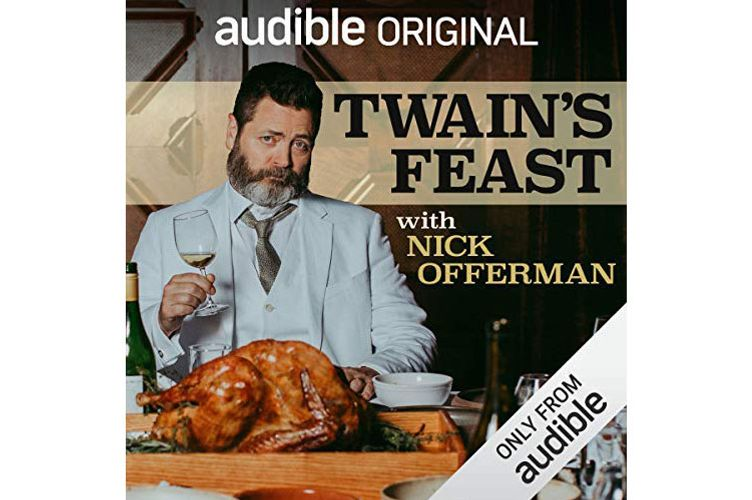 <em>Twain's Feast</em>, narrated by Nick Offerman (Audible Studios, Nov. 1), 4 hrs, 27 min.