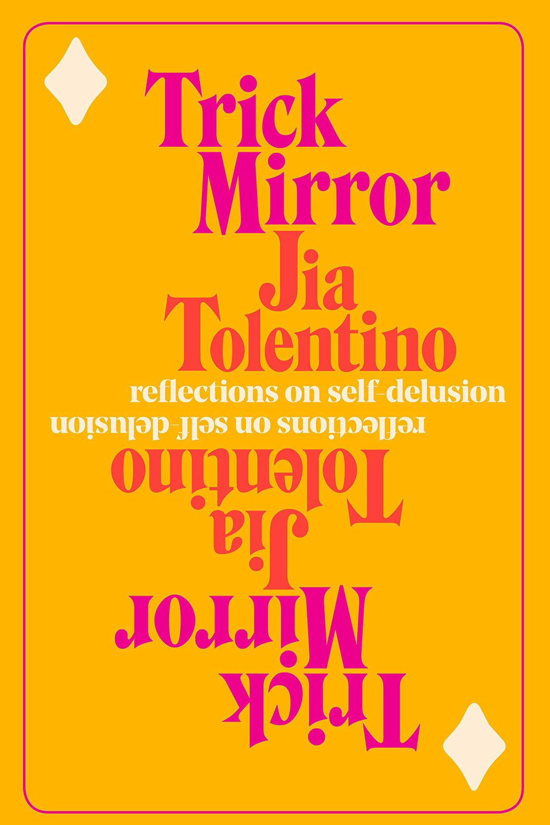 Trick Mirror: Reflections on Self-Delusion, by Jia Tolentino (Random House, August 6)