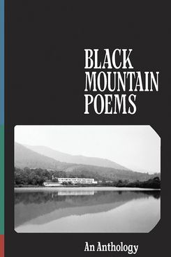 Black Mountain Poems by Jonathan C. Creasy