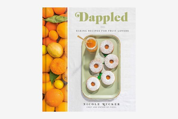 Dappled: Baking Recipes for Fruit Lovers by Nicole Rucker