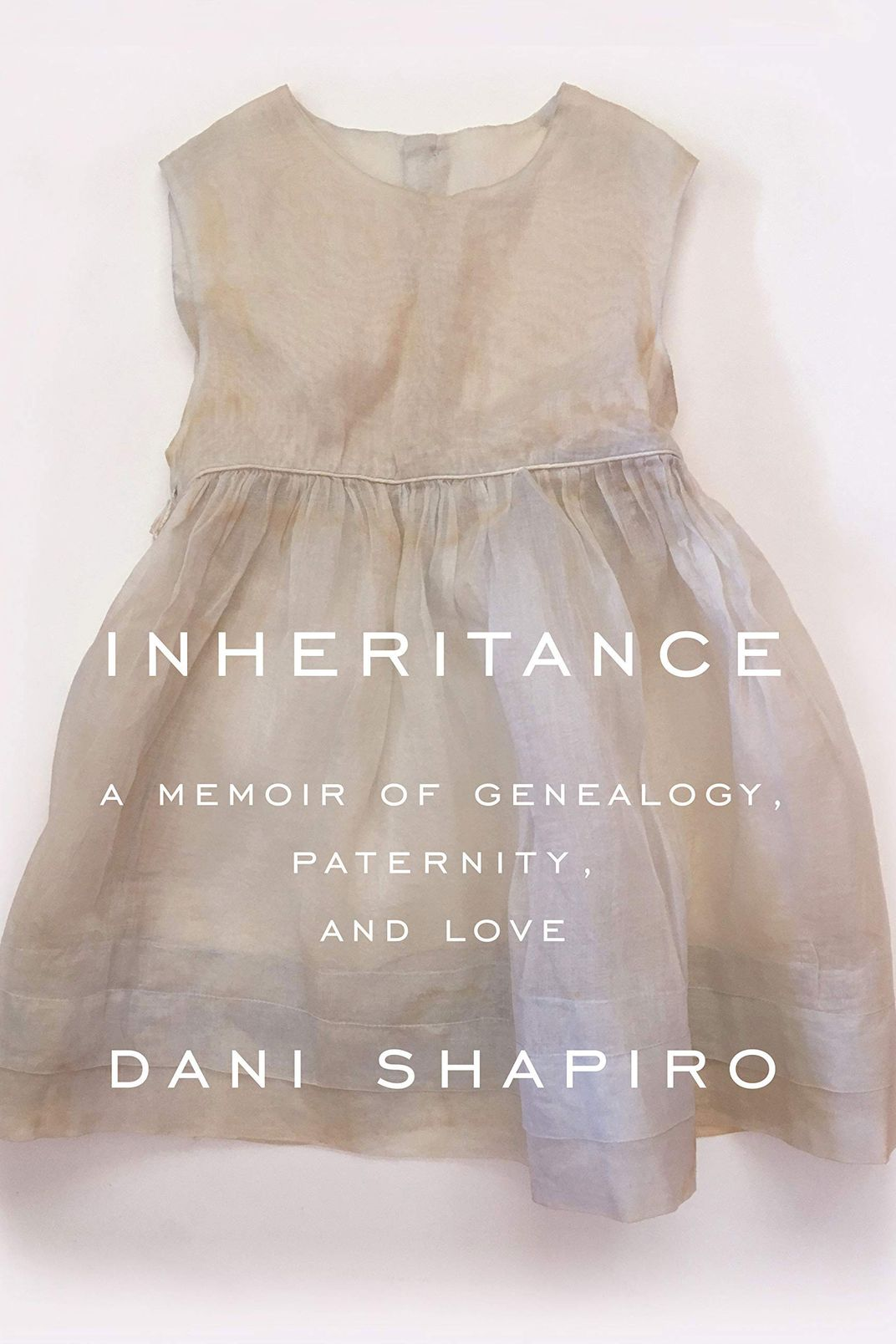 Inheritance, by Dani Shapiro (Knopf, Jan. 15)