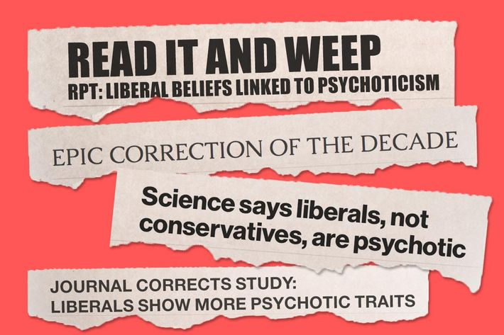 """If you follow social-science news, maybe you saw the headlines recently: """" Conservative political beliefs not linked to psychotic traits, as study  claimed,"""" ..."""