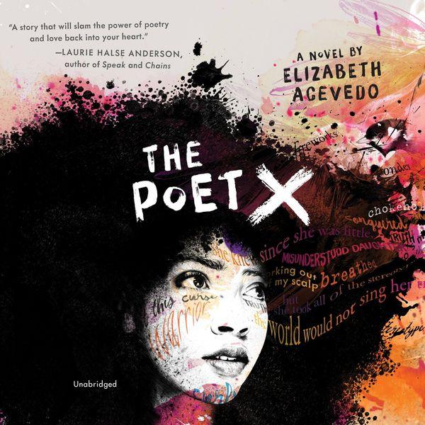 The Poet X by Elizabeth Acevedo, read by Elizabeth Acevedo (Audio CD)