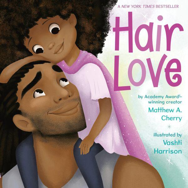 Hair Love by Matthew A. Cherry, illustrated by Vashti Harrison