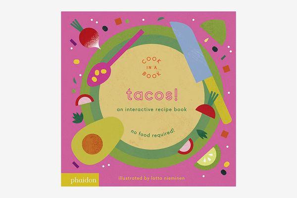 Tacos!: An Interactive Recipe Book