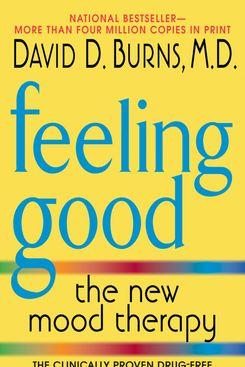Feeling Good, by David D. Burns, M.D.