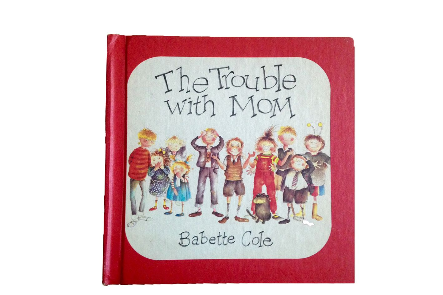 The Trouble With Mom by Babette Cole (1983)
