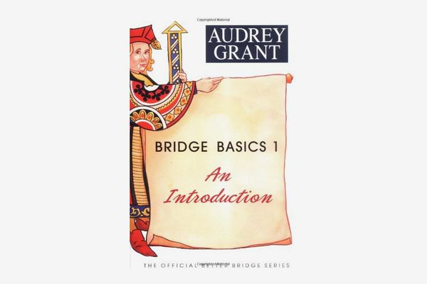 Bridge Basics 1: An Introduction (the Official Better Bridge Series) by Audrey Grant