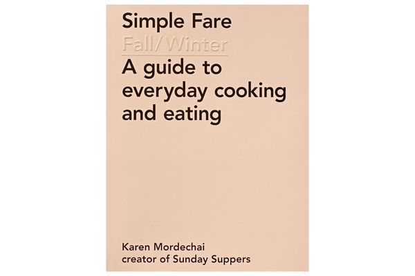 Simple Fare: Fall and Winter by Karen Mordechai