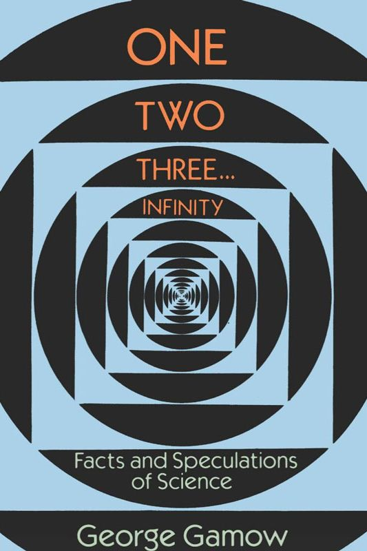 """One, Two, Three, Infinity,"" by George Gamow"