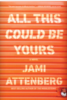 All This Could Be Yours, by Jami Attenberg