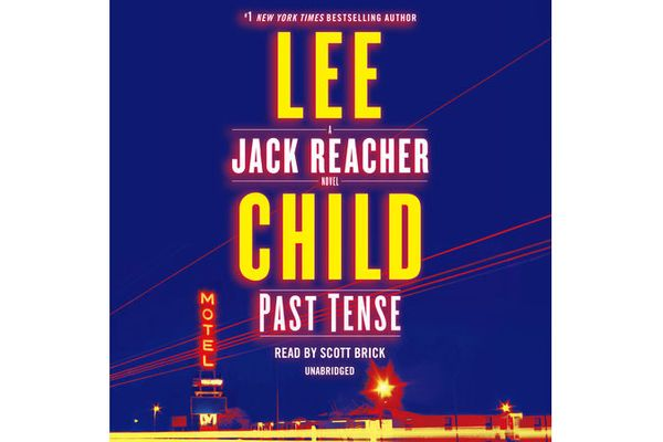 Past Tense, by Lee Child, narrated by Scott Brick (Random House Audio, Nov. 5), 12 hrs, 51 min.