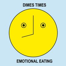 Dimes Times: Emotional Eating by Alissa Wagner and Sabrina De Sousa