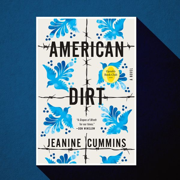 Why Is Everyone Arguing About the Novel American Dirt?