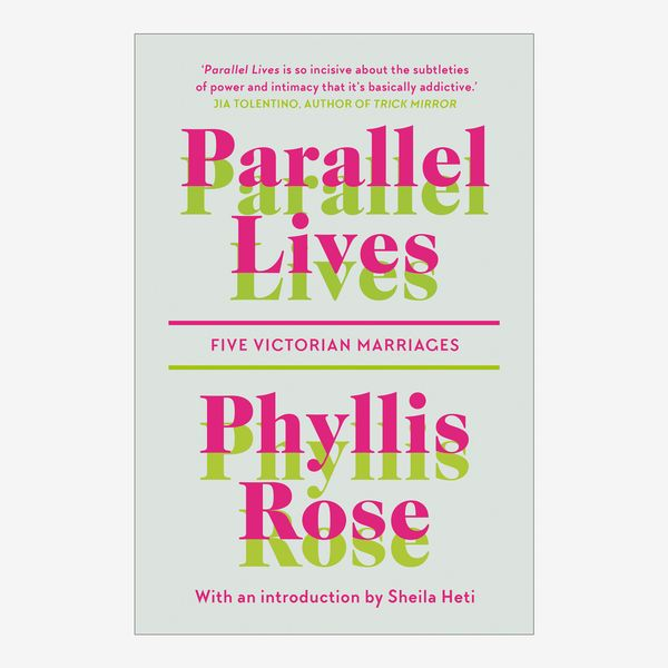 'Parallel Lives: Five Victorian Marriages,' by Phyllis Rose