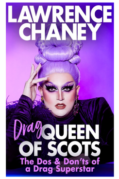 Lawrence Chaney – Drag Queen of Scots