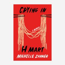 Crying in H Mart by Michelle Zauner (April 20)
